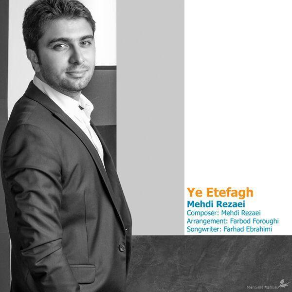 Mehdi Rezaei - Ye Etefagh