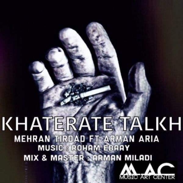 Mehran Tirdad - Khaterate Talkh (Ft Arman Aria)