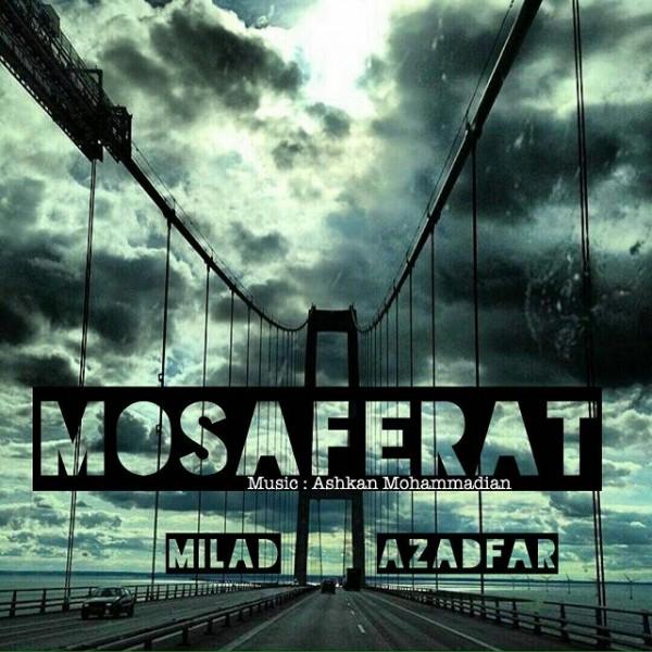 Milad Azadfar - Mosaferat