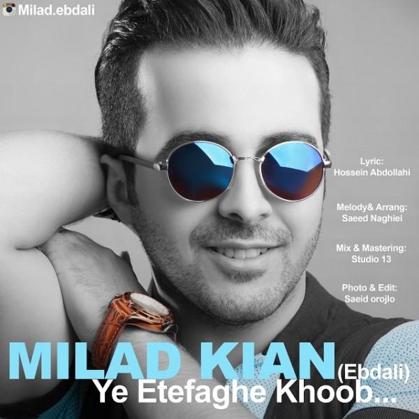 Milad Kian - Ye Etefaghe Khoob
