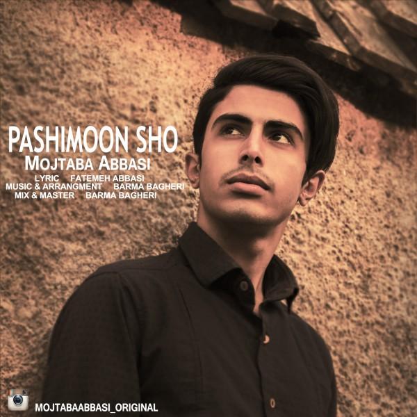 Mojtaba Abbasi - Pashimoon Sho