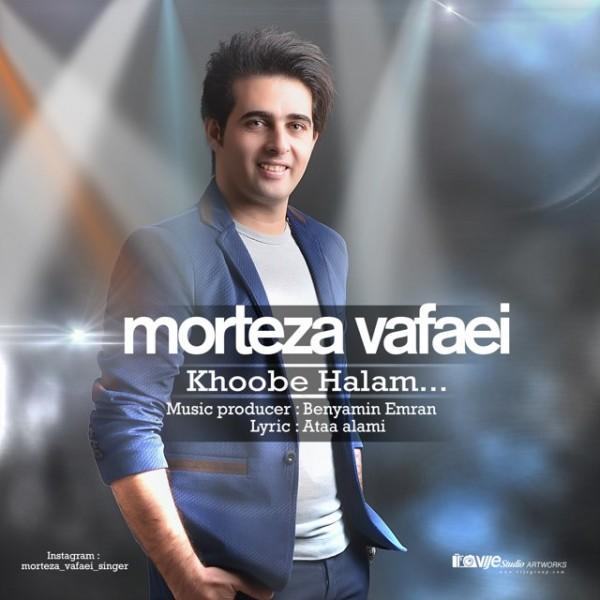 Morteza Vafaei - Khoobe Halam
