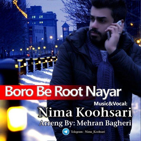 Nima Koohsari - Boro Be Root Nayar