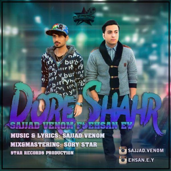 Sajjad Venom - Dore Shahr (Ft. Ehsan EY)