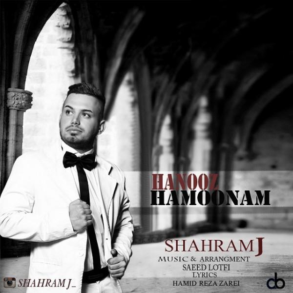 Shahram J - Hanooz Hamoonam