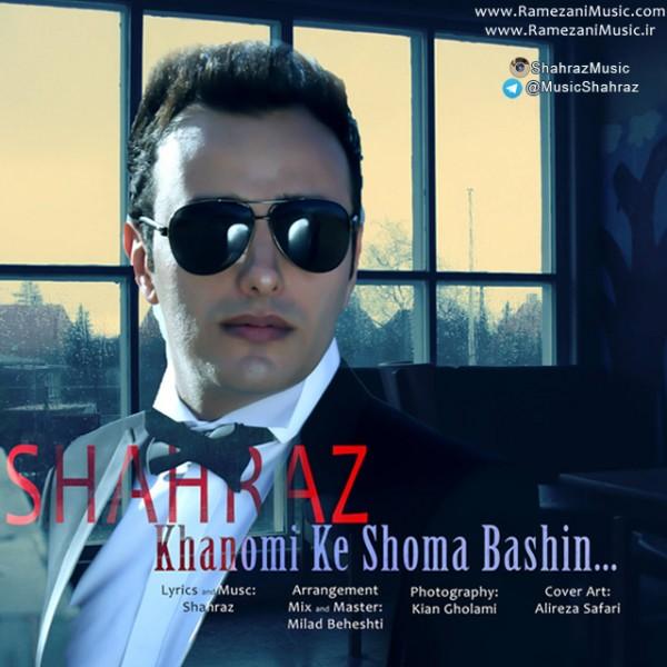 Shahraz - Khanomi Ke Shoma Bashin