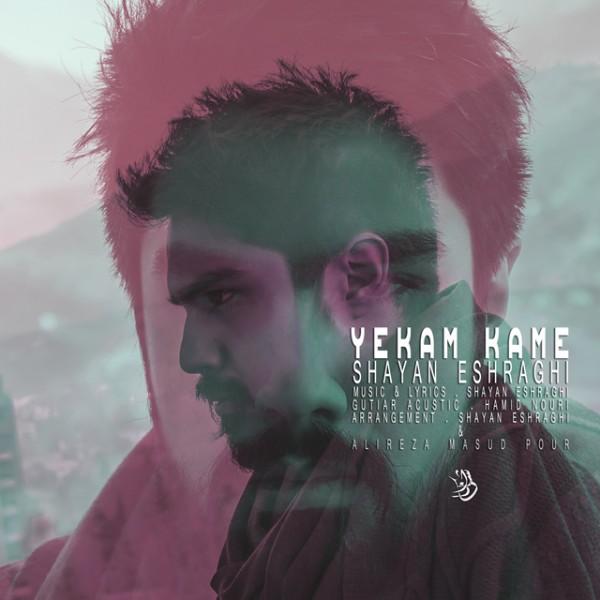 Shayan Eshraghi - Yekam Kame