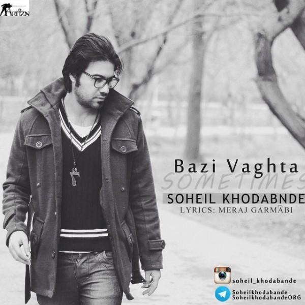 Soheil Khodabande - Bazi Vaghta
