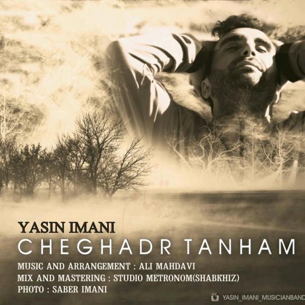 Yasin Imani - Cheghadr Tanham