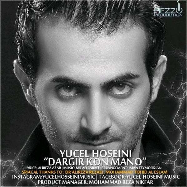 Yucel Hoseini - Dargir Kon Mano