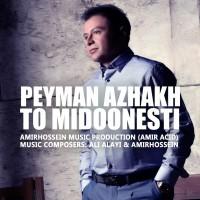 Peyman-Azhakh-To-Midoonesti