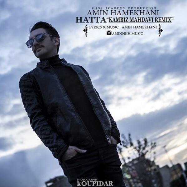Amin Hamekhani - Hatta (Remix)