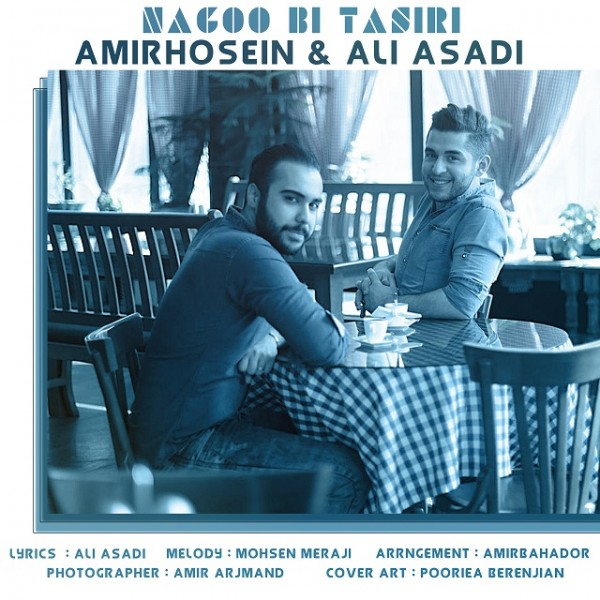 Amir Hosein & Ali Asadi - Nagoo Bi Tasiri
