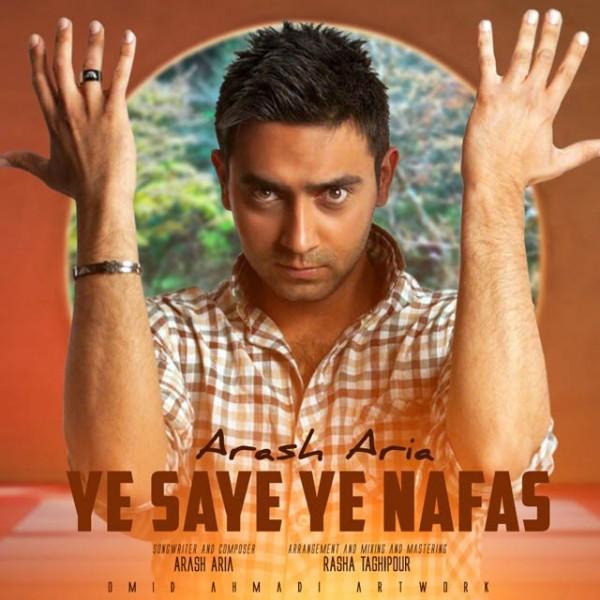 Arash Aria - Ye Saye Ye Nafas