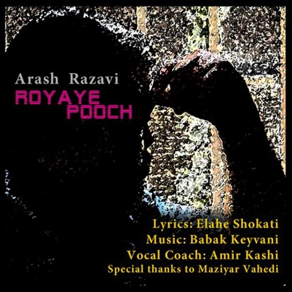 Arash Razavi - Royaye Pooch