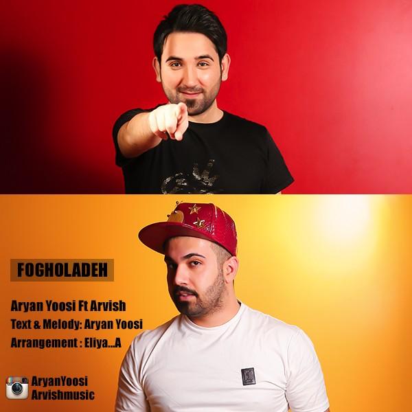 Aryan Yoosi - Fogholadeh (Ft Arvish)