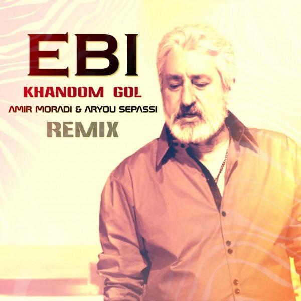 Ebi - Khanoom Gol (Amir Moradi & Aryou Sepassi Remix)