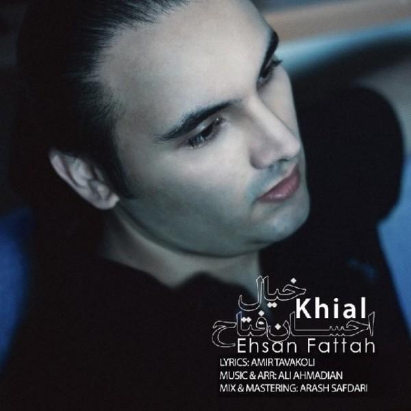 Ehsan Fattah - Khial