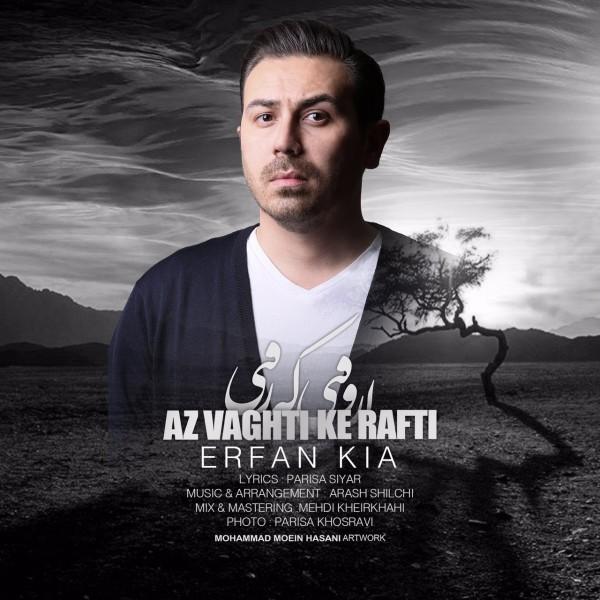 Erfan Kia - Az Vaghti Ke Rafti