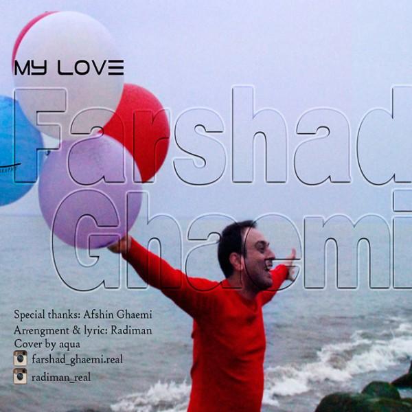 Farshad Ghaemi - My Love