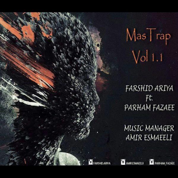 Farshid Ariya - MasTrap (Vol 1.1) (Ft Parham Fazaee)