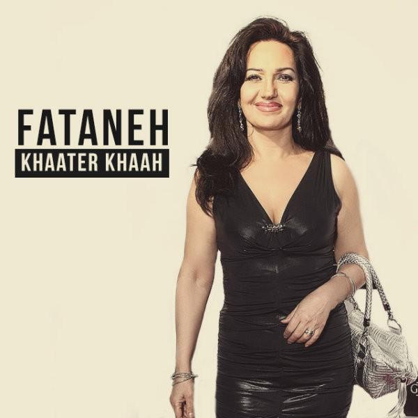 Fataneh - Khaater Khaah