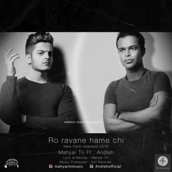 Mahyar TN - Ro Ravane Hame Chi (Ft Andish)