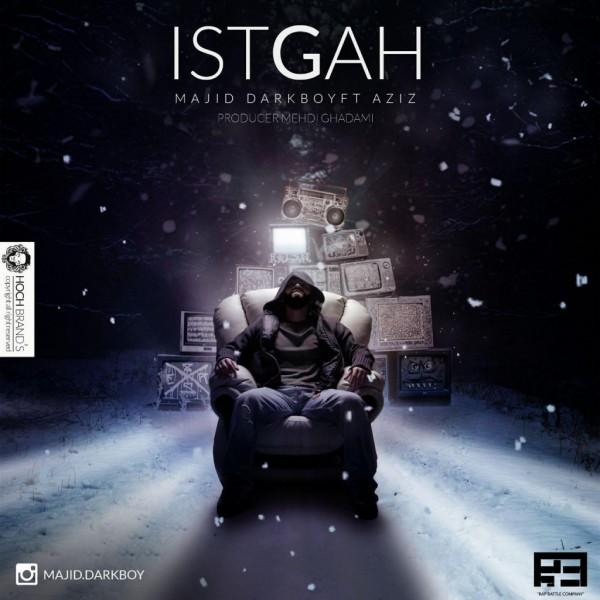 Majid Darkboy - Istgah (Ft Aziz)