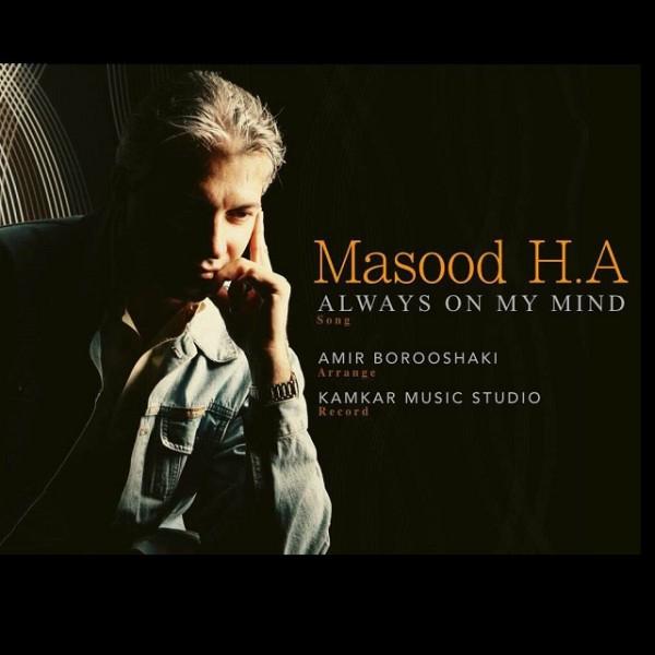 Masood H.A - Always On My Mind