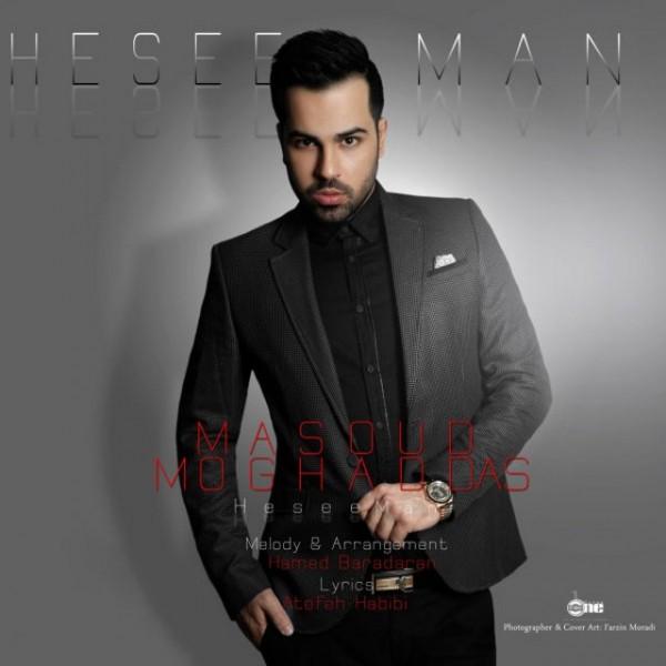 Masoud Moghaddas - Hesee Man