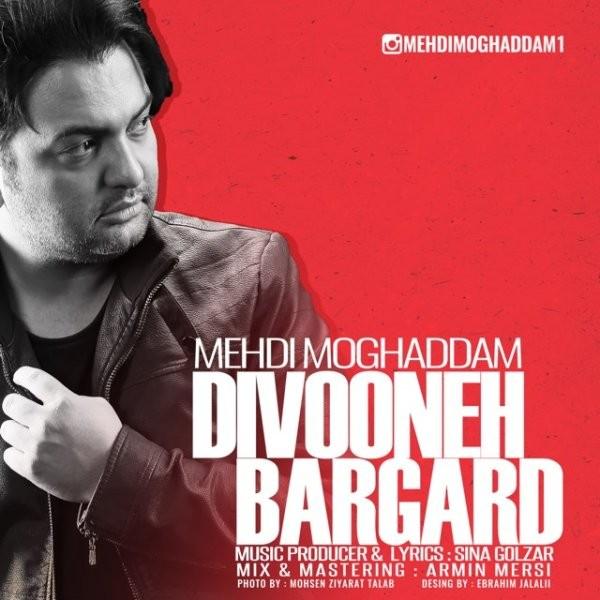Mehdi Moghaddam - Divooneh Bargard