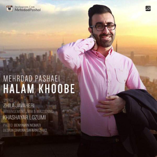 Mehrdad Pashaei - Halam Khoobe