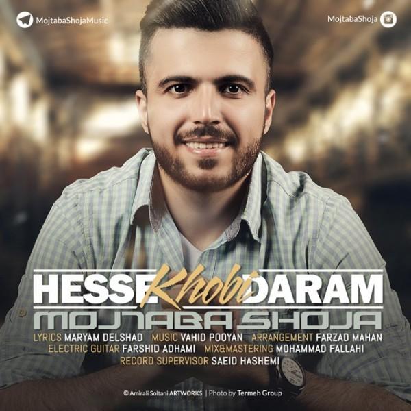 Mojtaba Shoja - Hesse Khoobi Daram