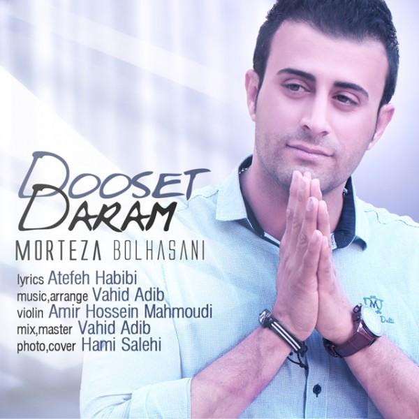 Morteza Bolhasani - Dooset Daram