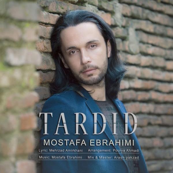 Mostafa Ebrahimi - Tardid