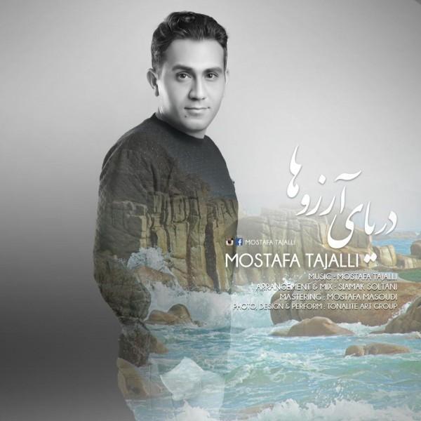 Mostafa Tajalli - Daryaye Arezooha
