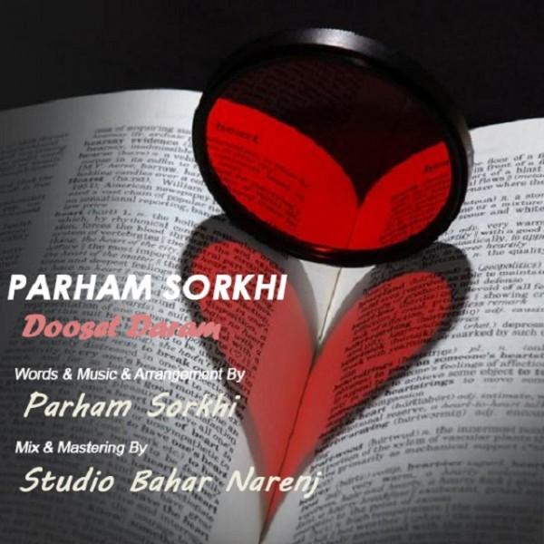 Parham Sorkhi - Dooset Daram