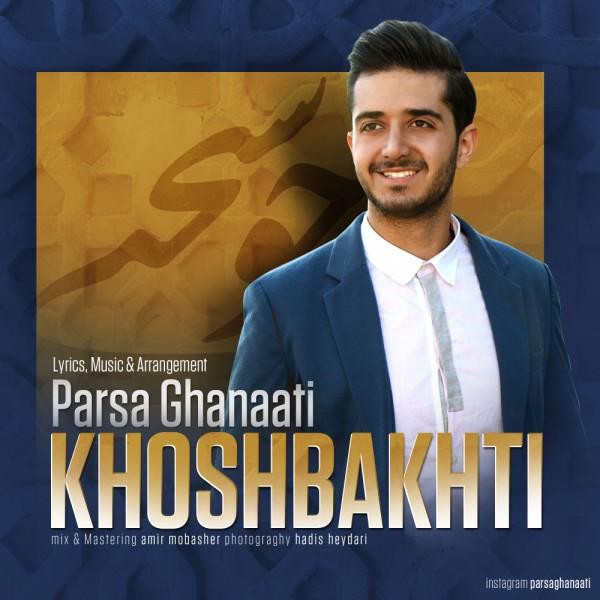 Parsa Ghanaati - Khoshbakhti