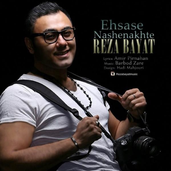 Reza Bayat - Ehsase Nashenakhte