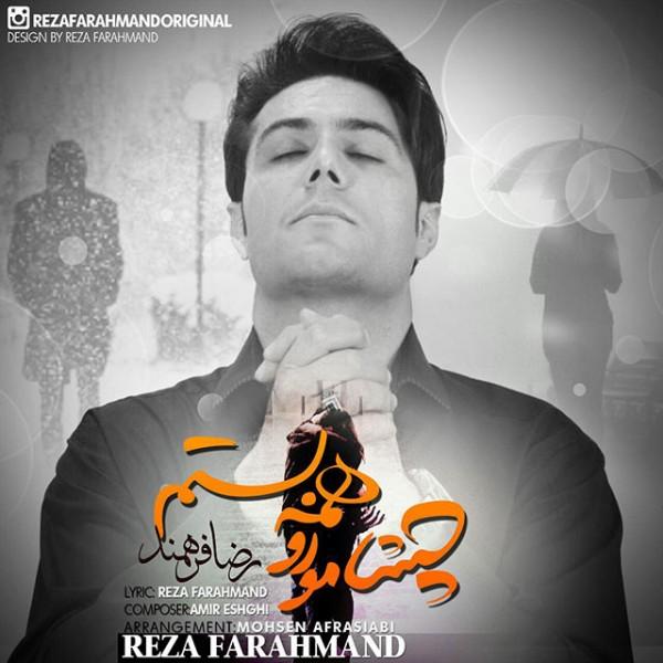 Reza Farahmand - Cheshamo Ro Hame Bastam