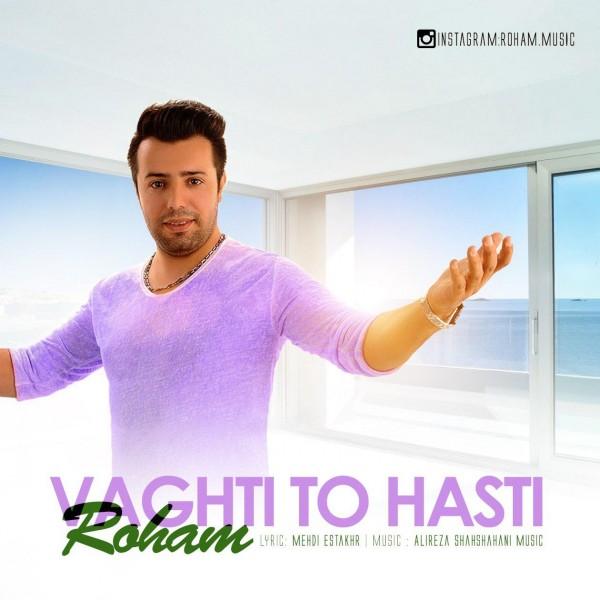 Roham - Vaghti To Hasti