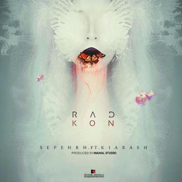 Sepehr H - Rad Kon (Ft Kiarash)