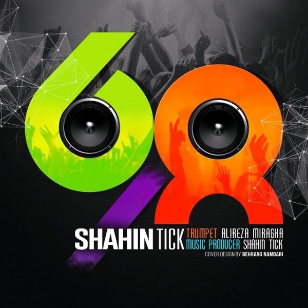 Shahin Tick - 6,8