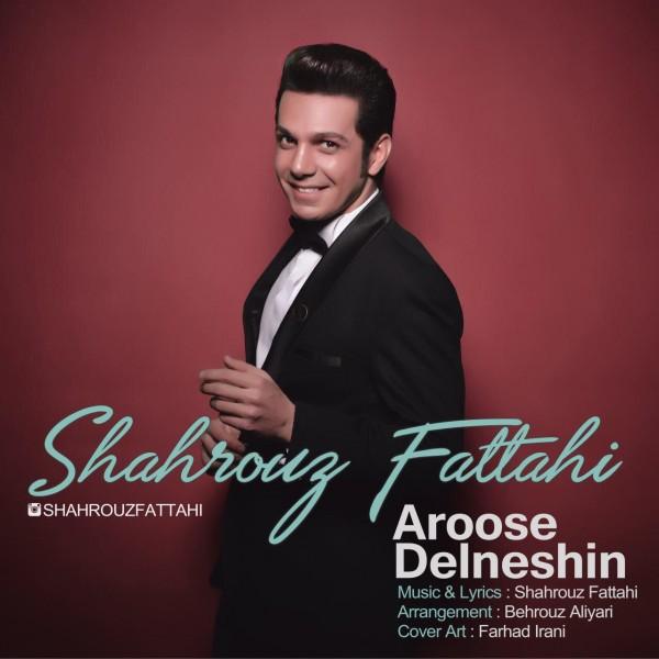 Shahrouz Fattahi - Arouse Delneshin