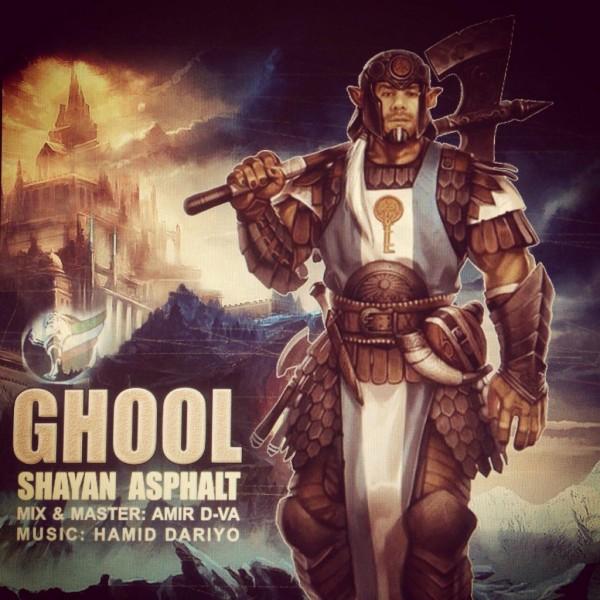 Shayan Asphalt - Ghool