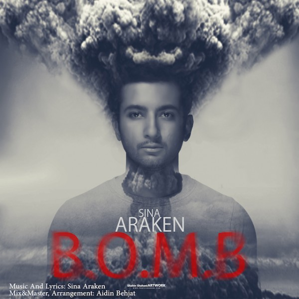 Sina Araken - Bomb