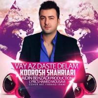 Koorosh-Shahriari-Vay-Az-Daste-Delam