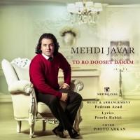 Mehdi-Javar-To-Ro-Dooset-Daram