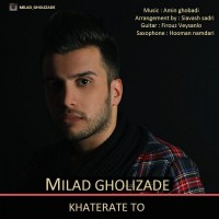 Milad-Gholizade-Khaterate-To