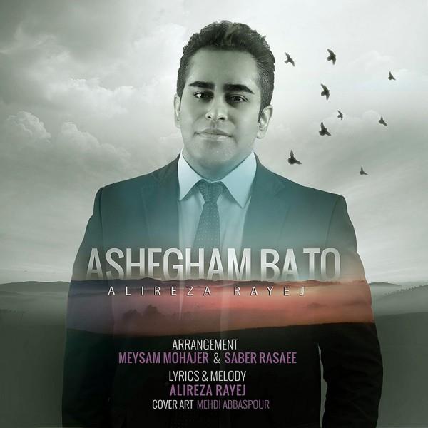 Alireza Rayej - Ashegham Ba To